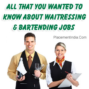 All That You Wanted To Know About Waitressing & Bartending Jobs