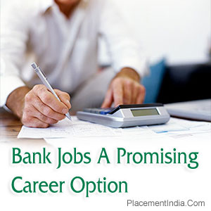 Bank Jobs: A Promising Career Option