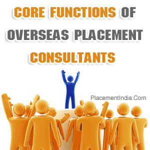 Core Functions Of Overseas Placement Consultants