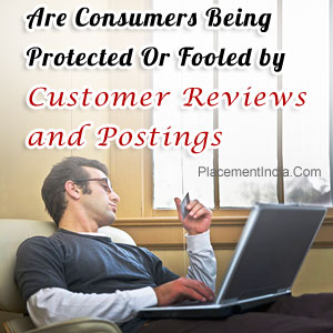 Are Consumers Being Protected Or Fooled by Customer Reviews and Postings