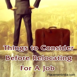 Things to Consider Before Relocating For A Job
