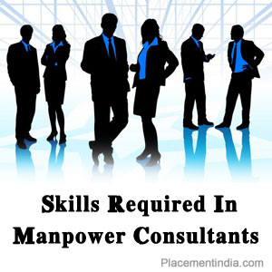 Skills Required In Manpower Consultants
