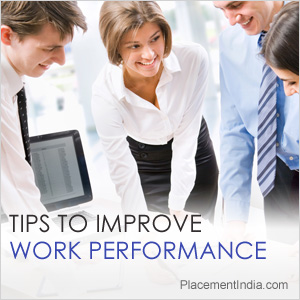 Tips To Improve Work Performance